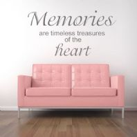 Memories are Timeless Treasures of the Heart ~ Wall sticker / decals